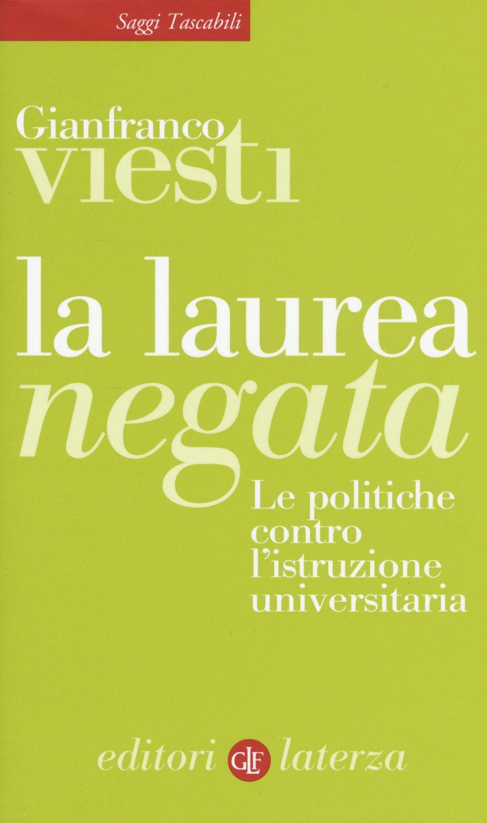 La laurea negata. Le politiche contro l'istruzione universitaria: Amazon.it: Viesti, Gianfranco: Libri
