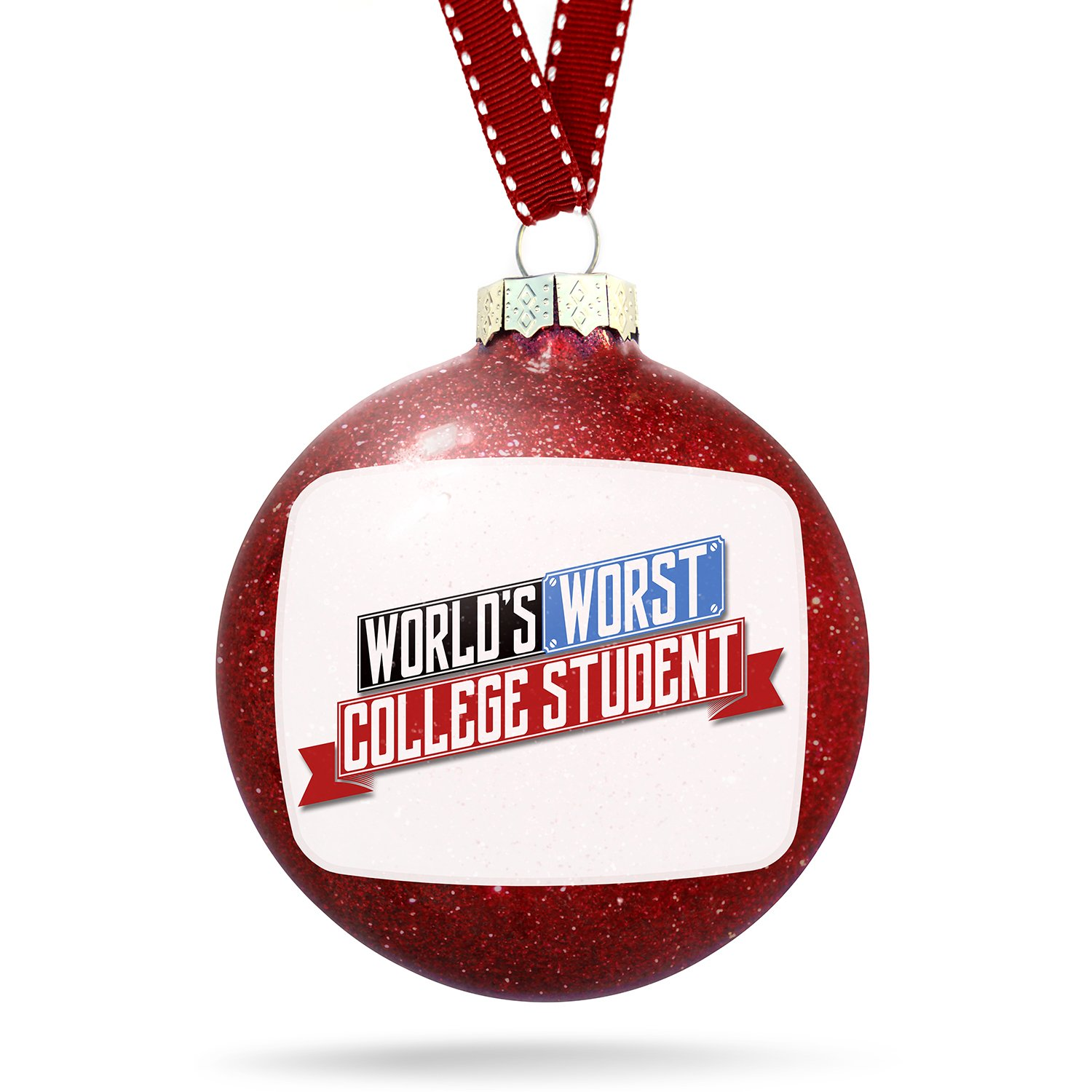 Christmas Decoration Funny Worlds worst College Student Ornament