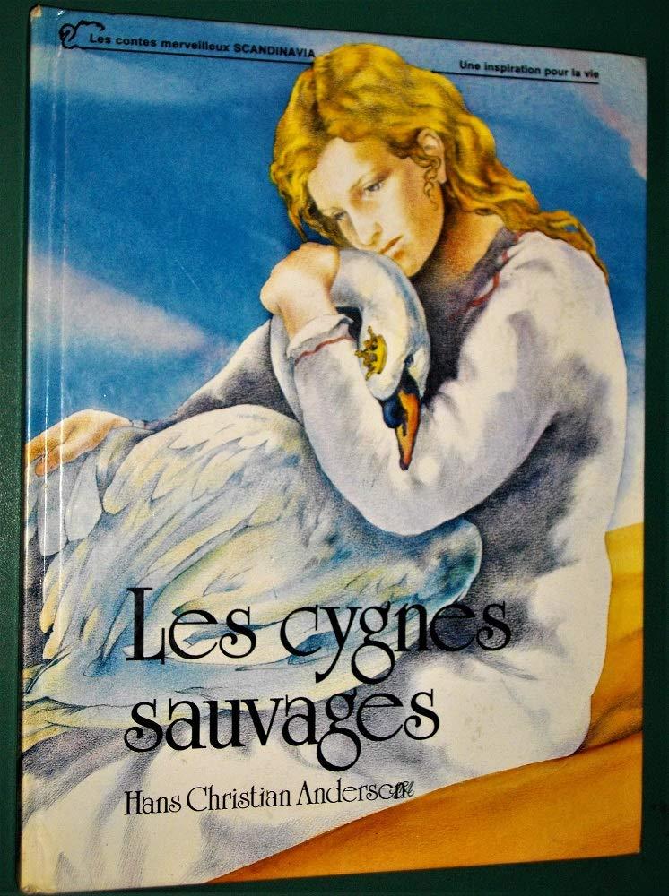 Les Cygnes Sauvages Les Contes Merveilleux Scandi Hans Christian