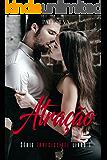 Atração: Série Irresistível (Portuguese Edition)