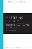 Mastering Secured Transactions: UCC Article 9, Second Edition (Mastering Series)