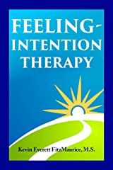 Feeling-Intention Therapy Kindle Edition