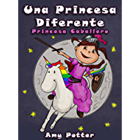 Una Princesa Diferente - Princesa Caballero (Libro infantil ilustrado)