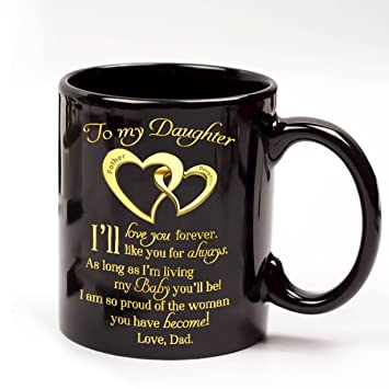 Amazoncom Gift For Daughter To My Daughter Coffee Mug 11oz