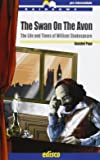 The swan on the avon. The life and times of William Shakespeare. Con espansione online