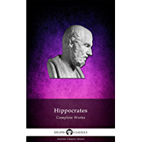 Delphi Complete Works of Hippocrates (Illustrated) (Delphi Ancient Classics Book 42) (English Edition)
