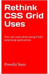 Rethink CSS Grid Uses: Two use-cases showcasing Grid's surprising applications Kindle Edition