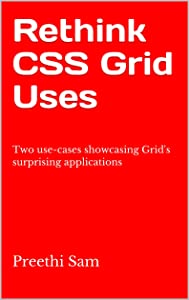 Rethink CSS Grid Uses: Two use-cases showcasing Grid's surprising applications