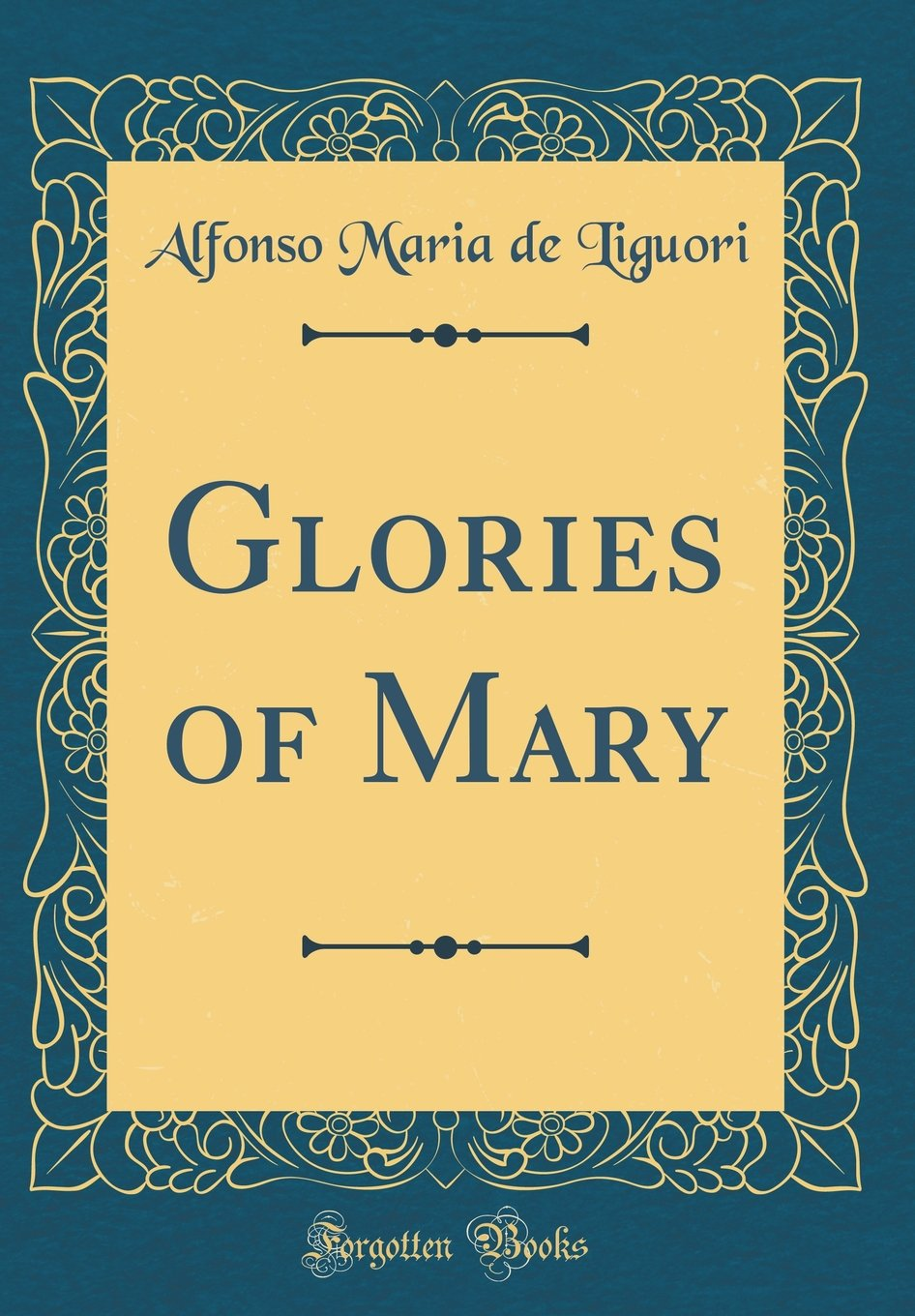Glories of Mary (Classic Reprint) pdf