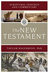 Scriptural Insights and Commentary: The New Testament Kindle Edition
