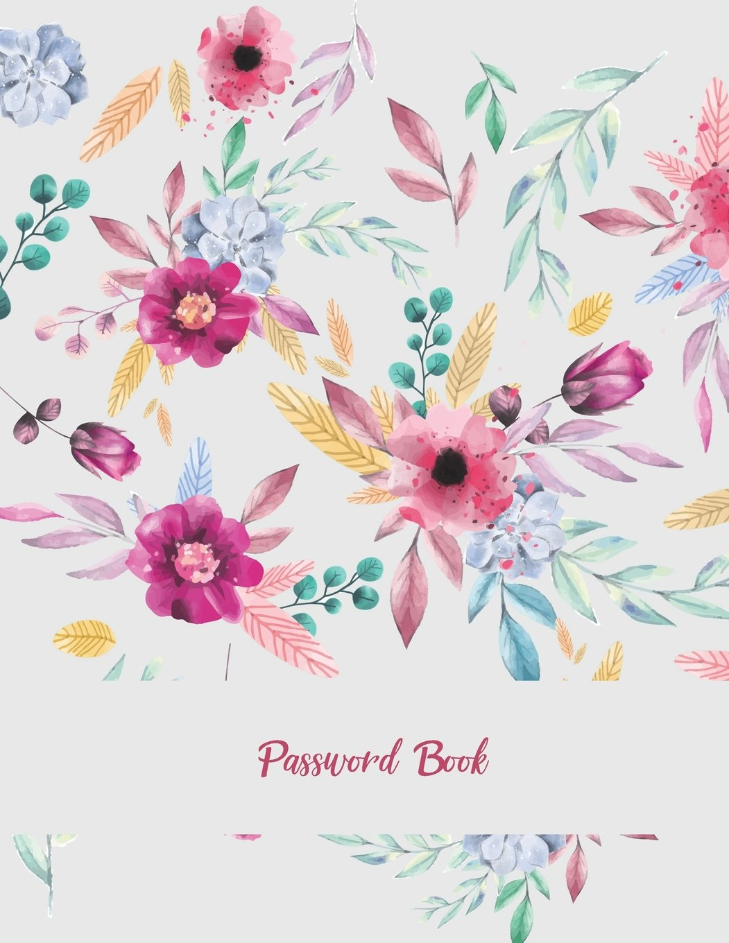 """Download Password Book: Beauty Floral Pink, The Personal Internet Address & Password Log Book with Tabs Alphabetized, Large Print Password Book 8.5"""" x 11"""" Internet Password Logbook, Password Organizer Notebook pdf epub"""