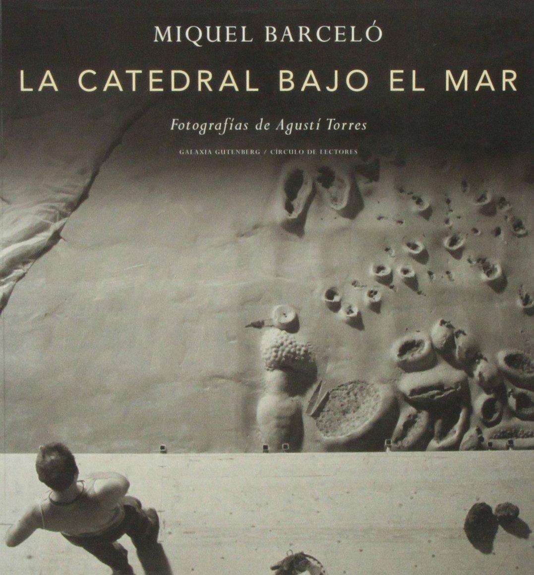 La catedral bajo el mar: Amazon.es: Barceló, Miquel : Libros