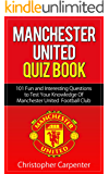 Manchester United Quiz Book: 101 Questions about Man Utd: 2017/18 Edition (English Edition)