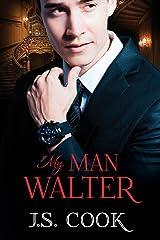 My Man Walter Kindle Edition