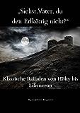 """""""Siehst, Vater, du den Erlkönig nicht?"""" Klassische Balladen von Hölty bis Liliencron."""