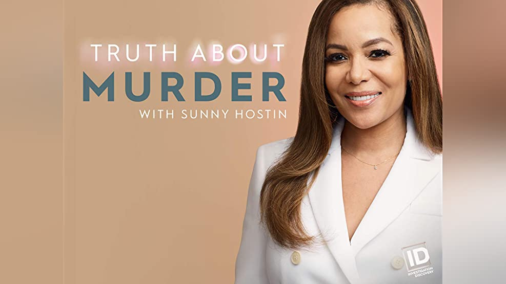 Truth About Murder with Sunny Hostin - Season 1