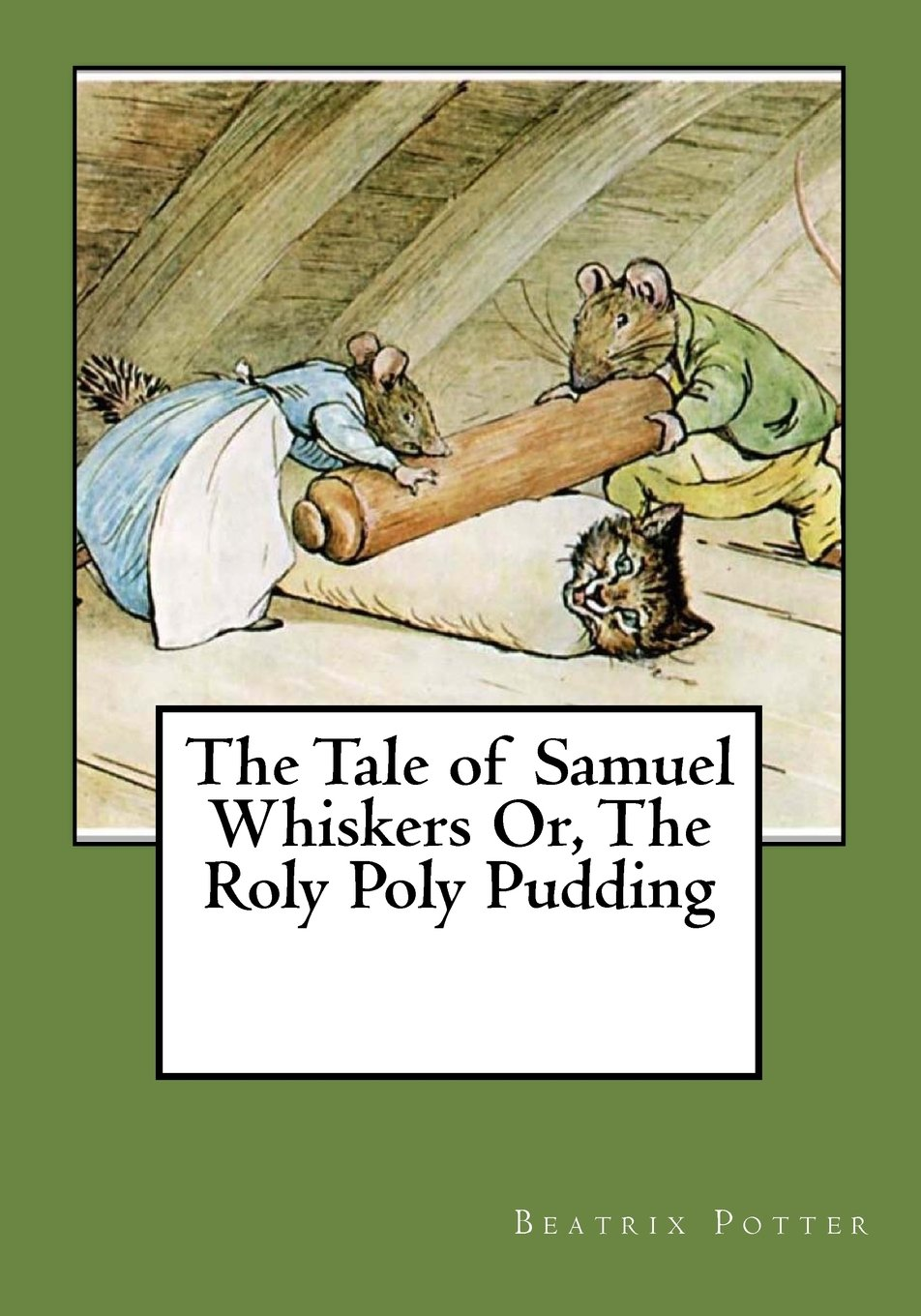 Read Online The Tale of Samuel Whiskers Or, The Roly Poly Pudding pdf
