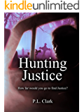 Hunting Justice: How far would you go to find justice?