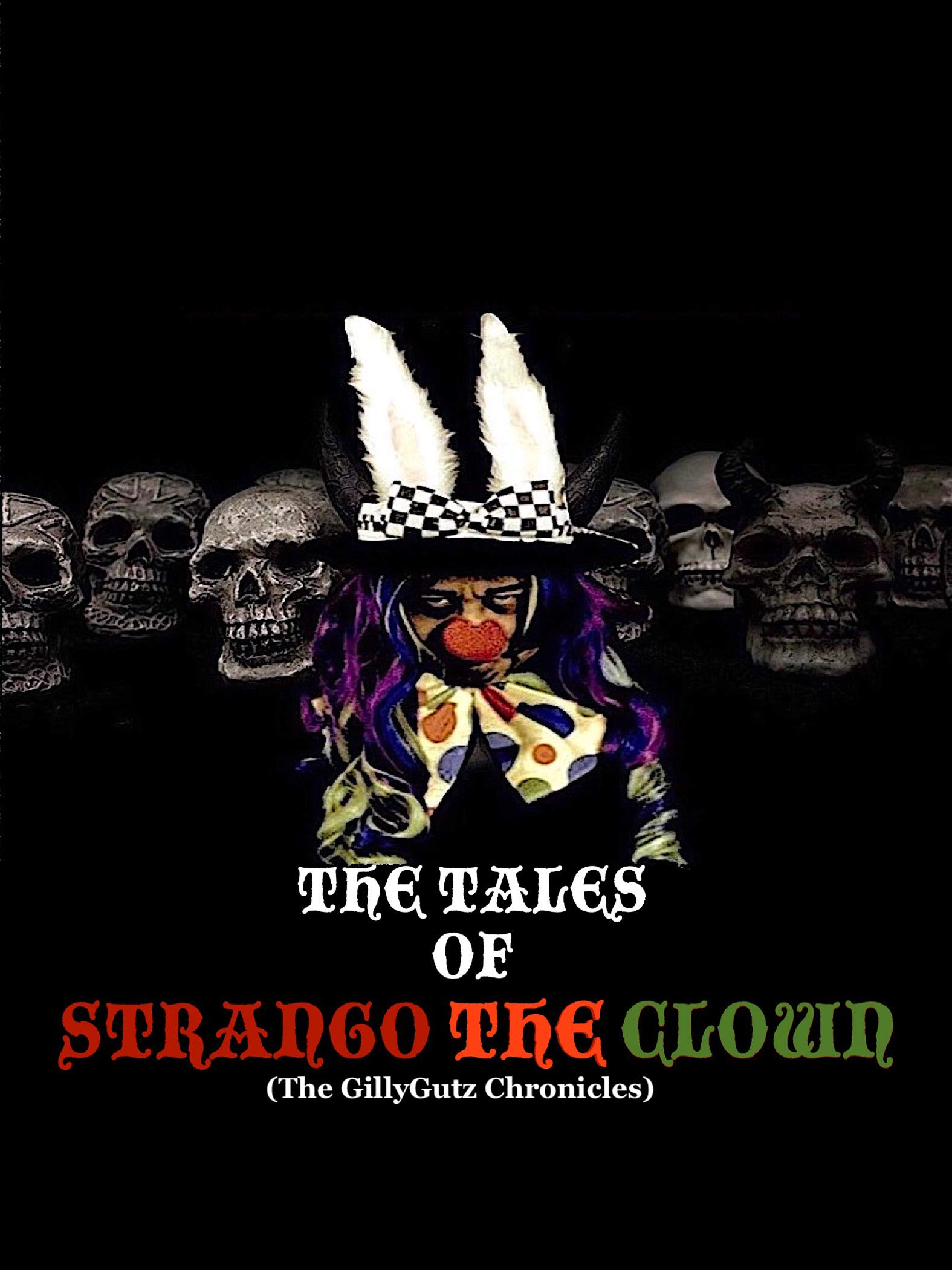 The Tales of Strango the Clown: The Gillygutz Chronicles PT.1 on Amazon Prime Instant Video UK