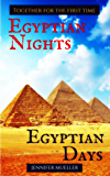 Egyptian Nights/Egyptian Days: Together for the first time