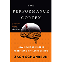 The Performance Cortex: How Neuroscience Is Redefining Athletic Genius (English Edition)