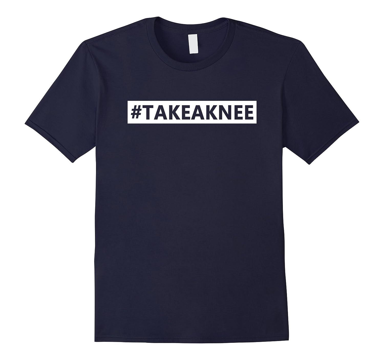 Hashtag Take A Knee T Shirt #TAKEAKNEE Shirt-FL