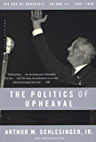 The Politics of Upheaval: 1935-1936, The Age of Roosevelt, Volume III