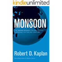 Monsoon: The Indian Ocean and the Battle for Supremacy in the 21st Century