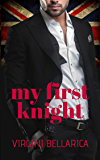 My First Knight: A Free New Adult Romance For Kindle (The British Billionaire Series Book 1)