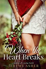 When the Heart Breaks: A Love Story (Ashbrook Pines Book 1) Kindle Edition