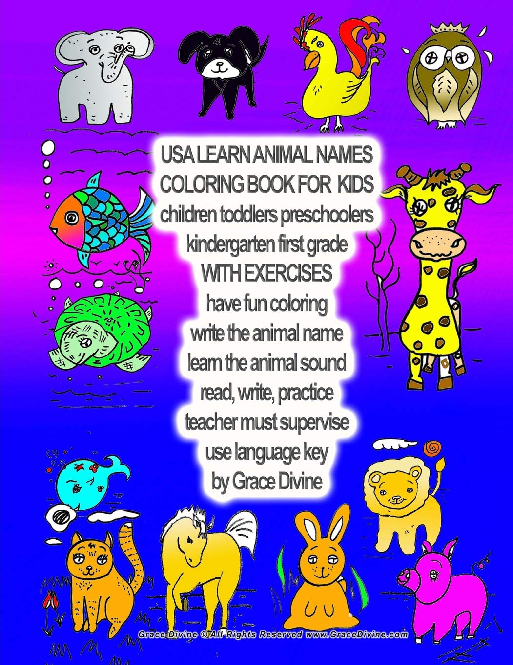 Usa Learn Animal Names Coloring Book For Kids Children Toddlers Preschoolers Kindergarted First Grade With Exercises Have Fun Coloring Write The Teacher Must Supervise Use Language Key Divine Grace 9781724572974 Amazon Com