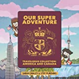 Our Super Adventure Travelogue Collection: America and Canada (5)