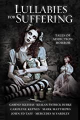 Lullabies For Suffering: Tales of Addiction Horror Paperback