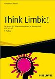 Think Limbic! - inkl. Arbeitshilfen online: Die Macht des Unbewussten nutzen für Management und Verkauf (Haufe Fachbuch) (German Edition)