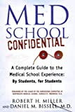 Med School Confidential: A Complete Guide to the