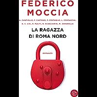 La ragazza di Roma Nord (Italian Edition)