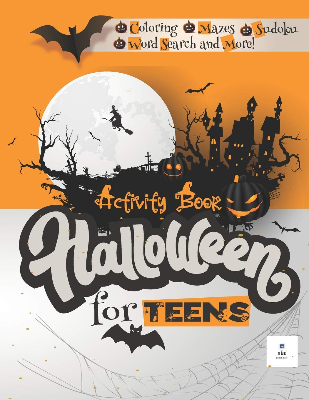 Halloween Activity Book for TEENS: A Scary Fun Activity Workbook to Celebrate Happy Halloween with a variety activities : Coloring, sudoku, Mazes, Word Search and More!