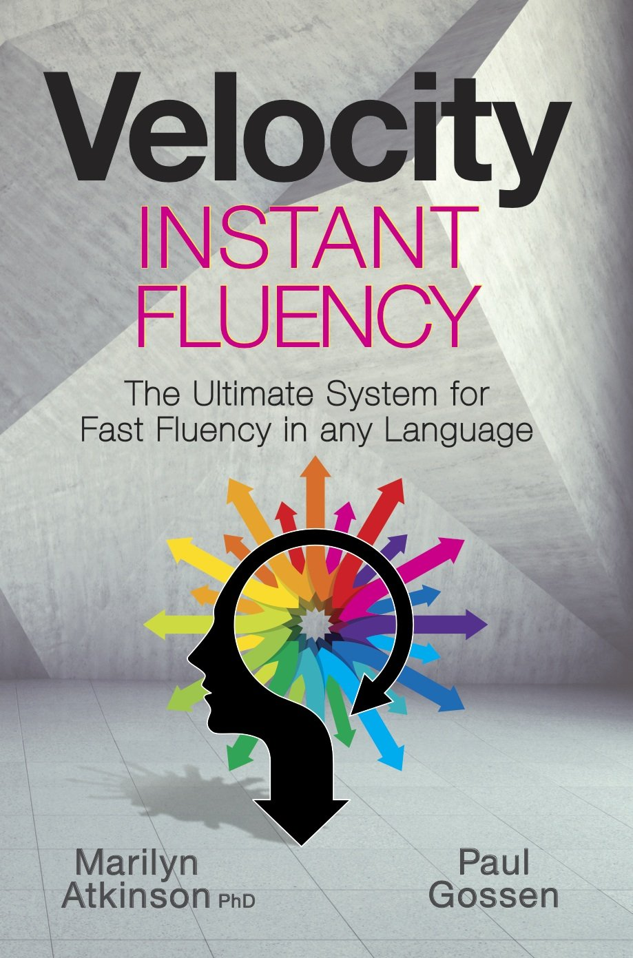 Velocity Instant Fluency - The Ultimate System for Fast Fluency in any Language by Velocity Learning