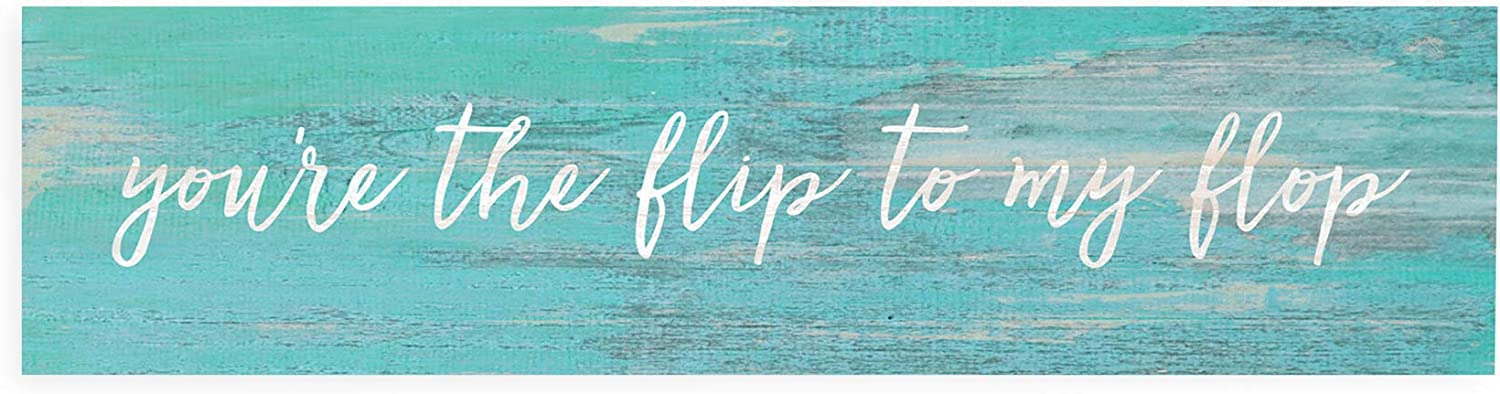 P. Graham Dunn You're The Flip to My Flop Teal Distressed 6 x 1.5 Mini Pine Wood Tabletop Sign Plaque