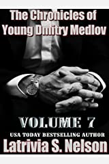 The Chronicles of Young Dmitry Medlov: Volume 7: Russian Mafia Romance Kindle Edition