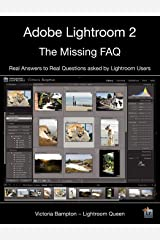 Adobe Lightroom 2 - The Missing FAQ: Real Answers to Real Questions Asked by Lightroom Users Paperback