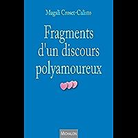 Fragments d'un discours polyamoureux (TEMOIGNAGE)