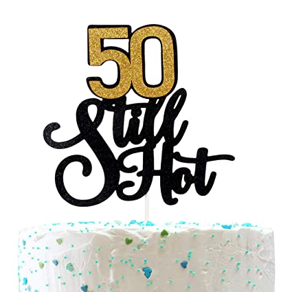 Stupendous 50 Still Hot Birthday Cake Topper Fabulous Fifty Years Personalised Birthday Cards Veneteletsinfo