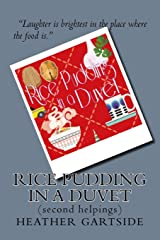 Rice Pudding In A Duvet: second helpings Paperback