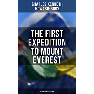 The First Expedition to Mount Everest (Illustrated Edition)
