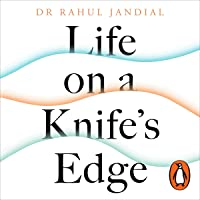 Life on a Knife's Edge: A Brain Surgeon's Reflections on Life, Loss and Survival