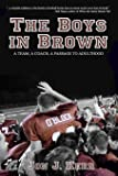 The Boys in Brown: A Team, a Coach, a Passage to Adulthood