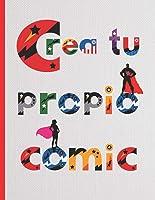 CREA TU PROPIO COMIC: 100 Páginas Para Dibujar