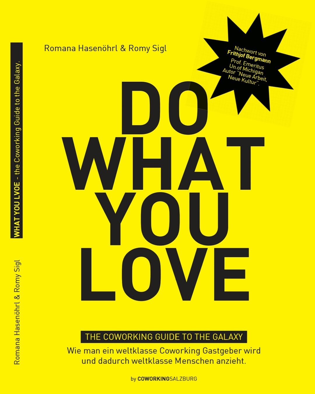 Do what you love - The Coworking guide to the galaxy: Wie man ein weltklasse Coworking Gastgeber wird und dadurch weltklasse Menschen anzieht
