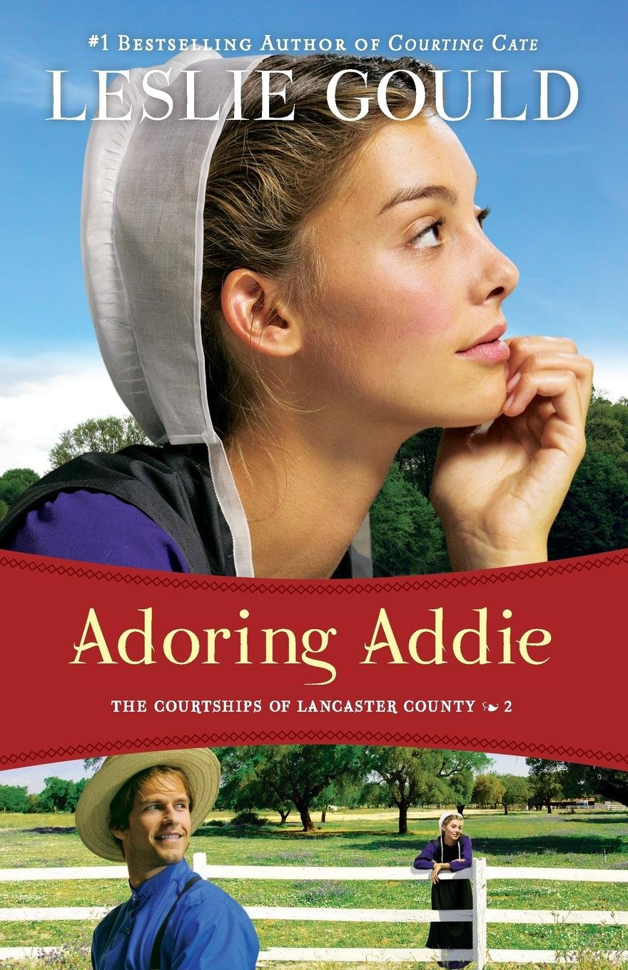 Adoring Addie (The Courtships of Lancaster County): Leslie Gould:  9780764210327: Amazon.com: Books